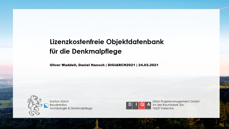 Erste Folie: Lizenzkostenfreie Objektdatenbank für die Denkmalpflege | Oliver Waddell | Daniel Hansch | Digiarch 2021